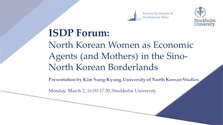 ISDP Forum: North Korean Women as Economic Agents (and Mothers) in the Sino-North Korean Borderlands